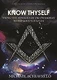 Know Thyself: Using the Symbols of Freemasonry to Improve Your Life