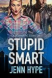 Stupid Smart (Jaded Series Book 3)