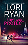 Serve and Protect (Heroes of Evers, Texas Book 3)