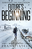 Surviving The Evacuation, Book 13: Future's Beginning (English Edition)