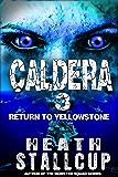Caldera Book 3: Return To Yellowstone