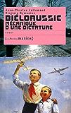 Biélorussie mécanique d'une dictature: Mécanique d'une dictature