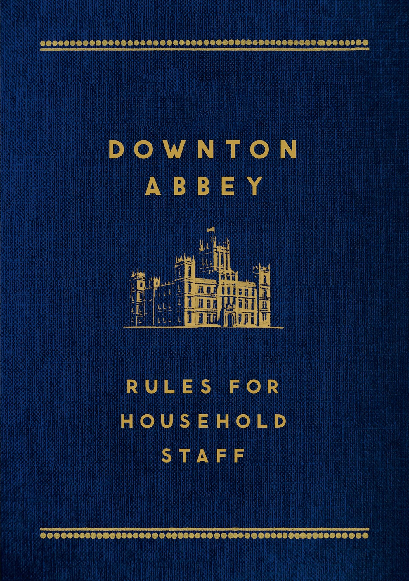 Downton Abbey: Rules for Household Staff ebook