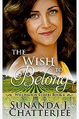 The Wish to Belong (Wellington Estates Book 4) Kindle Edition