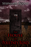 The House on Poultney Road : based on a true ghost story