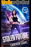 Stolen Future (Cyborg Guardian Chronicles Book 1)