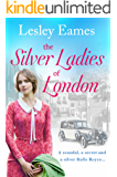 The Silver Ladies of London: Four heroines, a scandal, a secret and a silver Rolls Royce