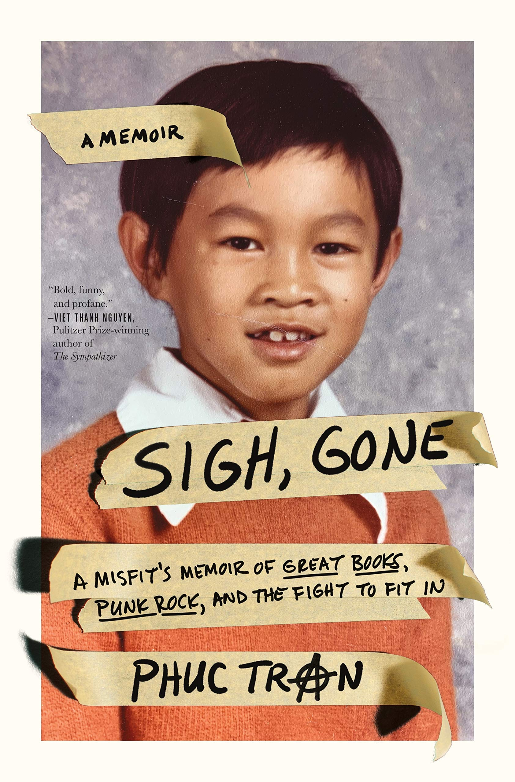 Sigh, Gone: A Misfit's Memoir of Great Books, Punk Rock, and the Fight to  Fit In: Tran, Phuc: 9781250194718: Books - Amazon.ca