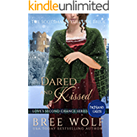 Dared & Kissed: The Scotsman's Yuletide Bride (Love's Second Chance: Highland Tales Book 2)