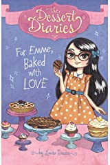 For Emme, Baked with Love (The Dessert Diaries) Kindle Edition