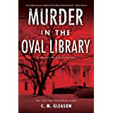 Murder in the Oval Library (Lincoln's White House Mystery Book 2)
