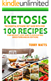 KETOSIS: The Essential Ketogenic Diet Guide with over 100 Recipes for Weight Loss and Clean Eating (Mediterranean Edition)