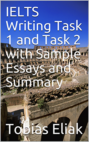 IELTS Writing Task 1 and Task 2 with Sample Essays and Summary