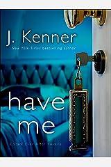 Have Me: A Stark Ever After Novella (Stark Trilogy)