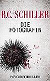Die Fotografin - mörderische Liebe (German Edition)