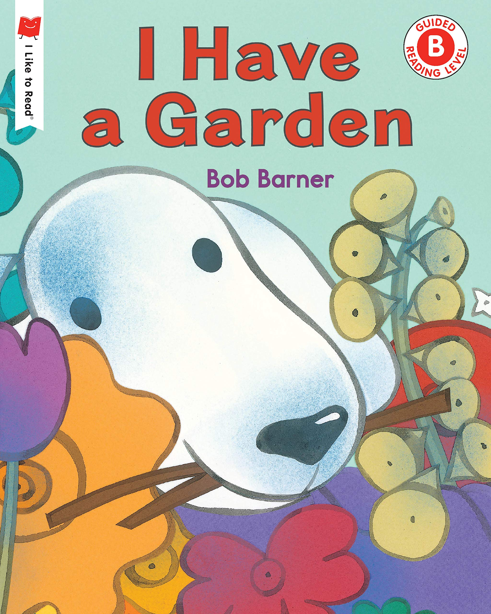 I Have a Garden (I Like to Read) ebook