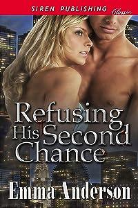 Refusing His Second Chance (Siren Publishing Classic)