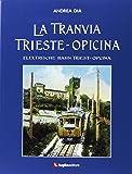 La tranvia Trieste-Opicina-Elektrische Bahn Triest-Opcina. Ediz. illustrata
