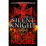 Silent Knight: A Hiram Kane Action Thriller - An Origin Story (The Hiram Kane Action thrillers)
