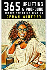 Oprah Winfrey: 365 Uplifting and Profound Quotes for Daily Reading Kindle Edition