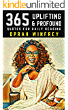 Oprah Winfrey: 365 Uplifting and Profound Quotes for Daily Reading