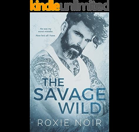 The Savage Wild Kindle Edition By Noir Roxie Romance Kindle Ebooks Amazon Com