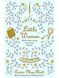 Little Women: 150th Anniversary Edition