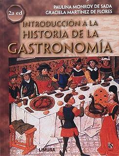 Introduccion A La Historia De La Gastronomia/ Introduction To The Gastronomy History (Spanish Edition