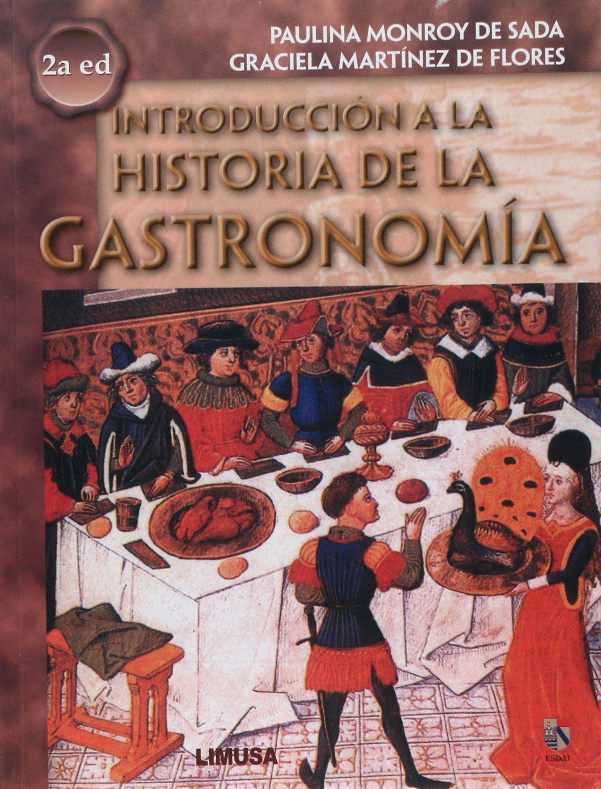 Download Introduccion A La Historia De La Gastronomia/ Introduction To The Gastronomy History (Spanish Edition) ebook