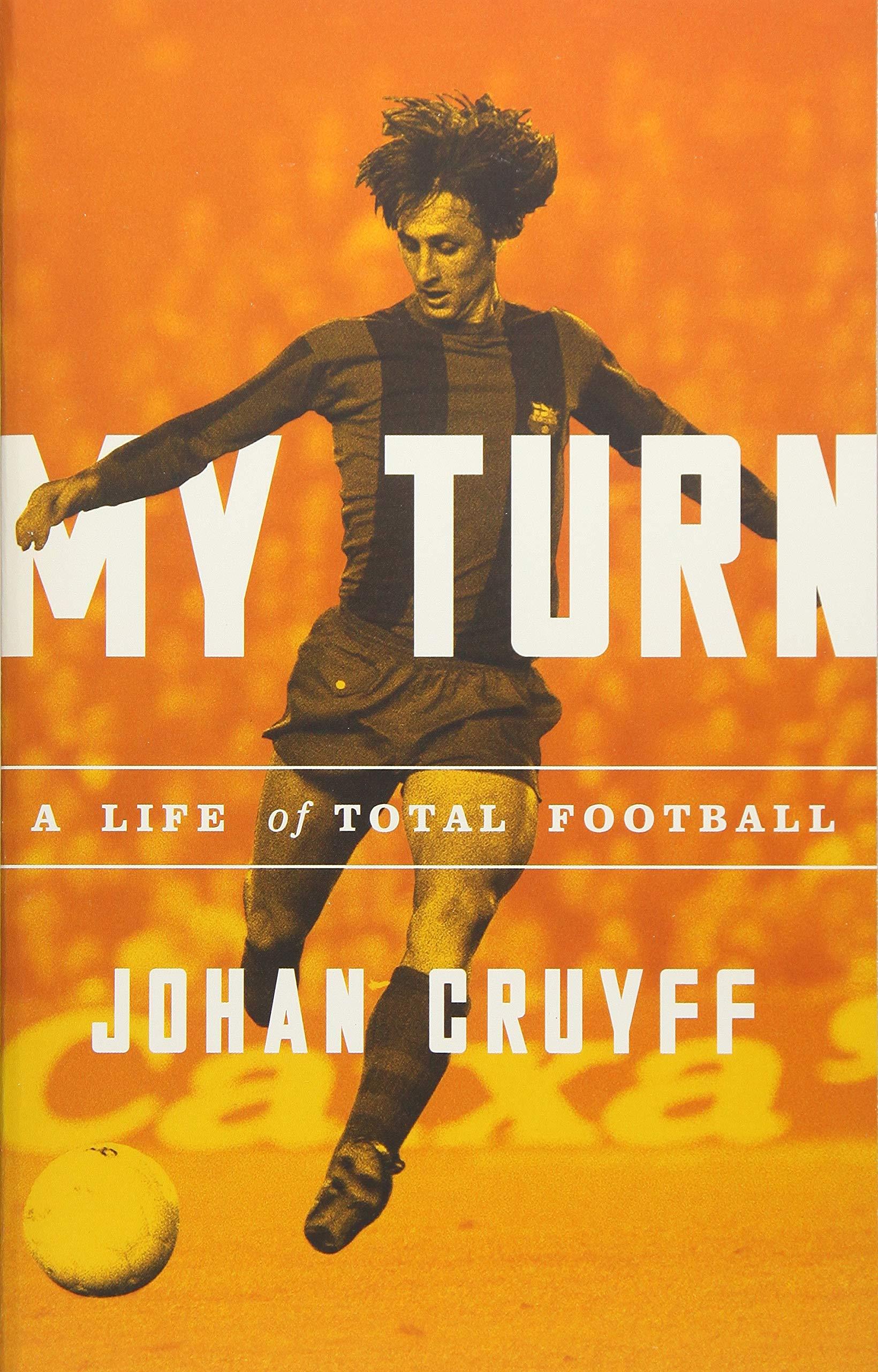My Turn: A Life of Total Football pdf epub