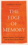 The Edge of Memory: Ancient Stories, Oral Tradition and the Post-Glacial World (Bloomsbury Sigma)