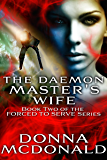 The Daemon Master's Wife (Forced To Serve Book 2)