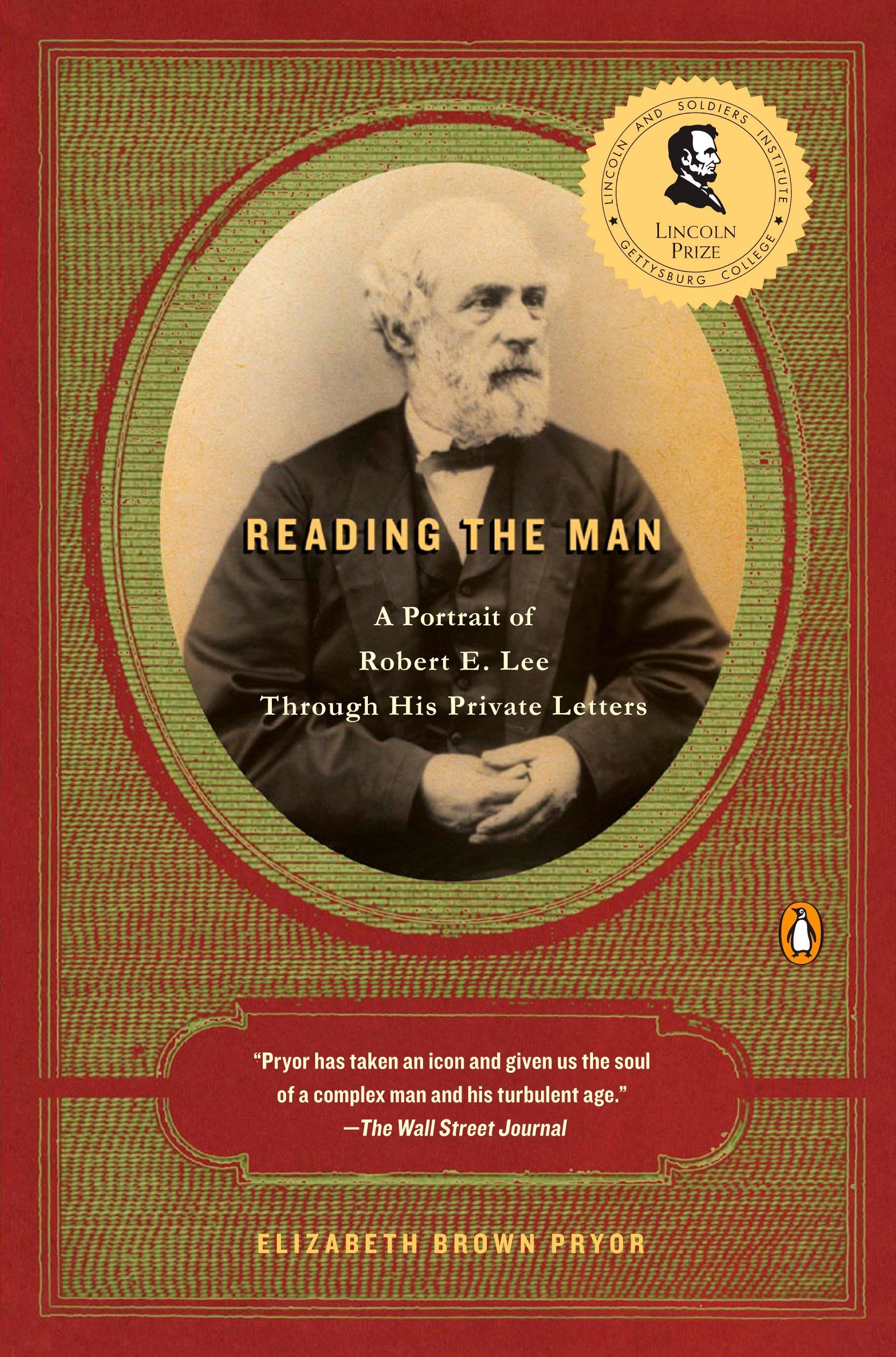 2f285cf160 Reading the Man  A Portrait of Robert E. Lee Through His Private ...