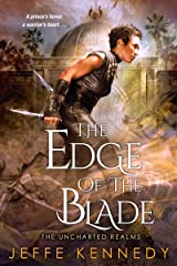 The Edge of the Blade (The Uncharted Realms Book 2) Kindle Edition