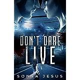 Don't Dare Live: Knights Series Book 4