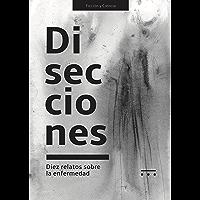 Disecciones: Diez relatos sobre la enfermedad