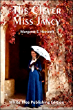 The Clever Miss Jancy: White Tree Publishing Edition
