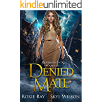 Denied Mate: A Rejected Mate Shifter Romance (Queen Of The Pack Book 1)