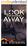 Look Away: an apocalyptic survival thriller (180 Days and Counting... series Book 5) (English Edition)