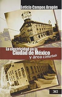 Electricidad en la ciudad de Mexico y area conurbada. Historia, problemas y perspectivas (