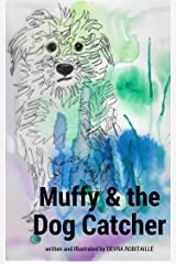 Muffy and the Dog Catcher (The Muffy Series Book 1) Kindle Edition