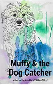 Muffy and the Dog Catcher (The Muffy Series Book 1)