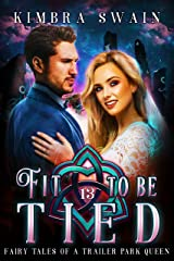 Fit to Be Tied (Fairy Tales of a Trailer Park Queen Book 13) Kindle Edition