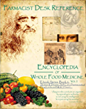 Ebook 2 Section II, Natures Phi-Nest : Farmacist Desk Reference E book series: Encyclopaedia of Whole Food Medicine