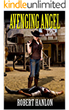 The Avenging Angel: A Western (Justice of the West Western Series Book 1)