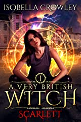 Scarlett (A Very British Witch Book 1) Kindle Edition