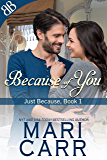 Because of You: Cowboy Doctors Erotic Romantic Suspense (Just Because Book 1) (English Edition)