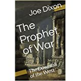 The Prophet of War: The Downfall of the West