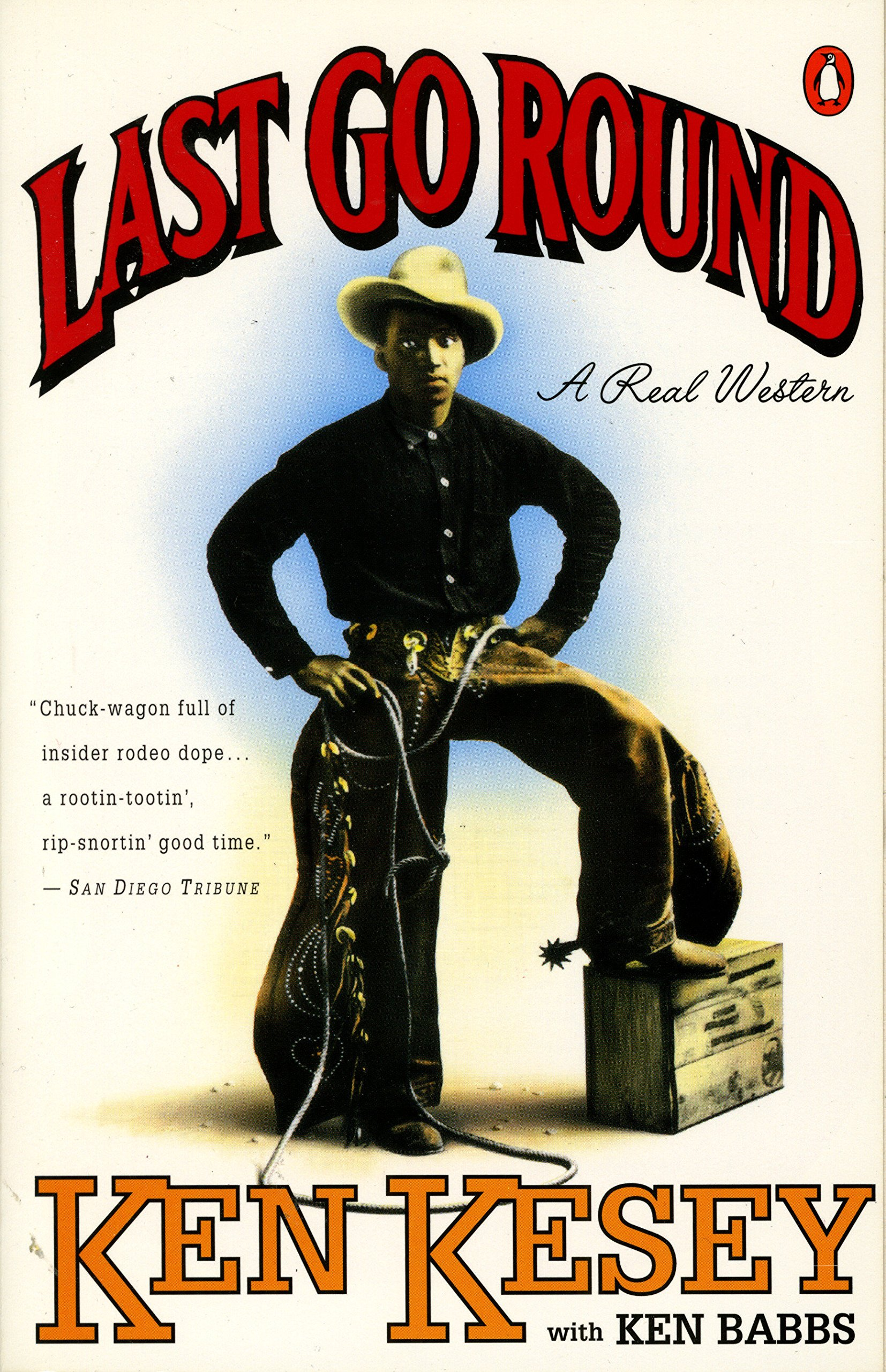Last Go Round: A Real Western: Ken Kesey, Ken Babbs: 9780140176674:  Amazon.com: Books