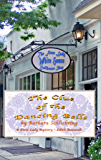 The Clue of the Dancing Bells: A First Ladies Mystery (The First Lady Mystery Series)